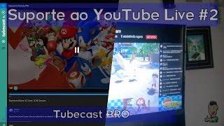 Suporte ao YouTube Live #2: Tubecast PRO | Janela de dicas #22