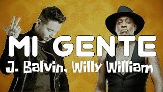 Mi Gente J. Balvin, Willy William (Letra Video)