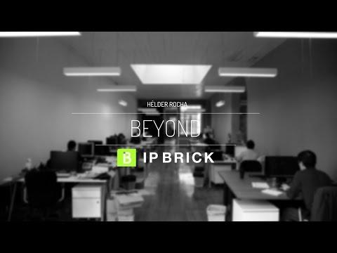 Beyond IPBRICK - with Hélder Rocha