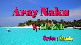 Aray Naku Karaoke   Selina Sevilla