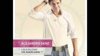 Alejandro Sanz feat Joaquin Sabina  Lola Soledad    YouTubet=UL
