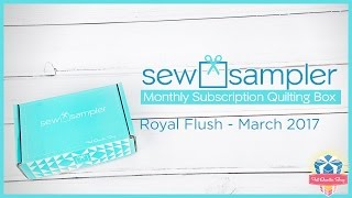 "Fat Quarter Shop's ""Sew Sampler"" Monthly Subscription Quilting Box - March 2017"