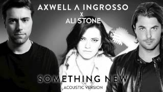 Axwell /\ Ingrosso x Ali Stone - Something New (Acoustic Cover) [Free DL]