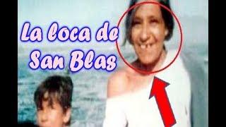 LA VERDADERA HISTORIA DE LA LOCA DE SAN BLÁS/ REBECA MENDEZ