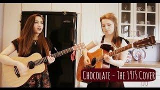 Chocolate - The 1975 Cover (Rosi & Ella)