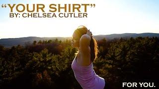 """YOUR SHIRT"" : Chelsea Cutler // Dance"