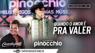 Maestro Pinocchio Feat - Eduardo Costa- Quando o Amor é Pra Valer