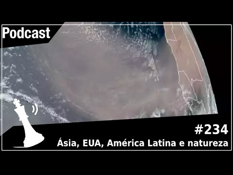 Xadrez Verbal Podcast #234 - Ásia, EUA, América latina e natureza
