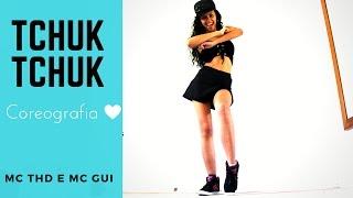 MC Gui e MC THD - Tchuk Tchuk COREOGRAFIA (Dance Vídeo)