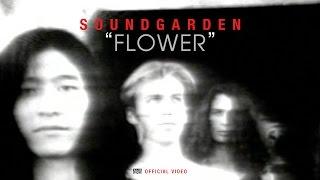 Soundgarden - Flower [OFFICIAL VIDEO]