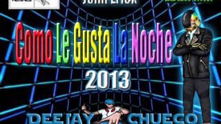 Como Le Gusta La Noche - John Erick  (( DeeJay Chueco ))