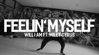 FEELIN' MYSELF - Will.I.Am ft Miley Cyrus | Choreography by Facu Manuel