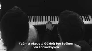 Yağmur Akova & Göktuğ Ege Sağlam - Sen Yanımdayken Cover