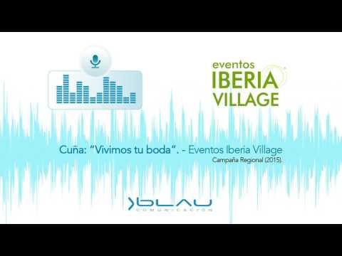 "Cuña ""Vivimos tu boda"" Eventos Iberia Village 2015 - Blau Comunicación"