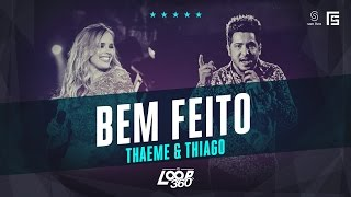 Thaeme & Thiago - Bem Feito | Vídeo Oficial DVD FS LOOP 360°