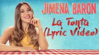 03 - Jimena Barón - La Tonta (Lyric Video)