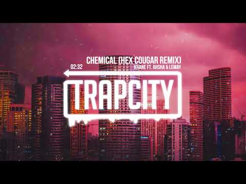 KRANE ft. Ahsha & Lemay - Chemical (Hex Cougar Remix)
