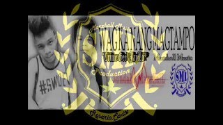 Wag Nang Mag Tampo - JayLo & Crime Gee of Marzhall Music (Clear Version)