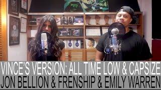 JON BELLION + FRENSHIP & EMILY WARREN - ALL TIME LOW & CAPSIZE (VINCE HARDER feat. CARLA WEHBE)