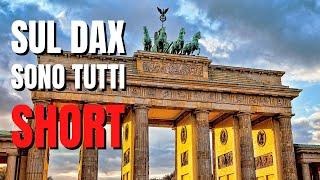 DAX: sono tutti short, per questo probabilmente salirà