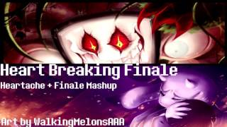 【Heart Breaking Finale】Heartache + Finale mashup/remix