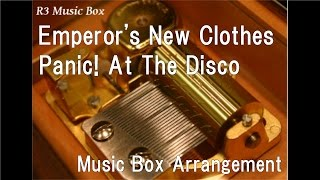 Emperor's New Clothes/Panic! At The Disco [Music Box]