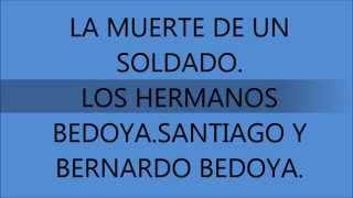 LA MUERTE DE UN SOLDADO-  LOS HERMANOS BEDOYA .