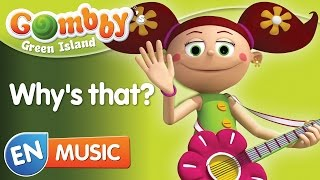 Music - Why's that? - Sing and Dance with Gombby in English - Gombby´s Green Island