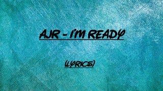 Ajr - I'm ready (Lyrics) (Clean)