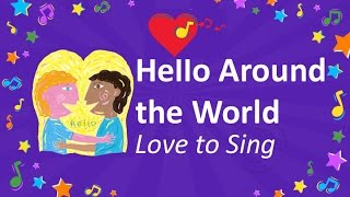Hello Around the World Song   Sing Hello in Different Languages   Children Love to Sing