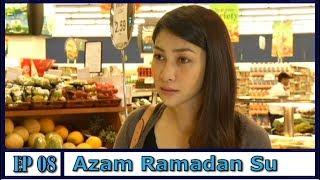 Azam Ramadan Su | Episod 8 width=