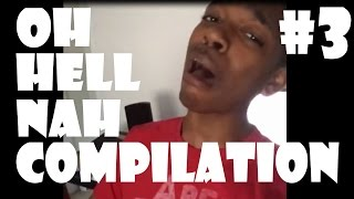 Oh Hell Nah Compilation #3