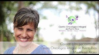 Pacientes del Centro Oncológico Integral de PR - Madeleine Alicea