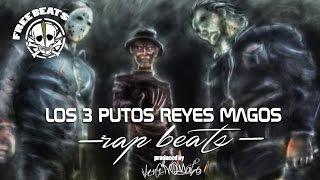 LOS 3 PUTOS Reyes Magos (INSTRUMENTAL) RAP BEAT 148 Bpm