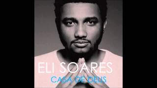 Eli Soares - Deus está aqui