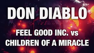 Don Diablo - Feel Good Inc. vs Children of a Miracle