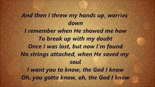 Love & The Outcome - The God I Know (Lyrics)