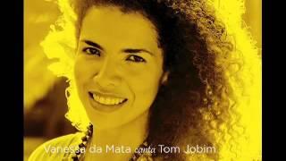 Vanessa da Mata canta Tom Jobim - Falando de Amor
