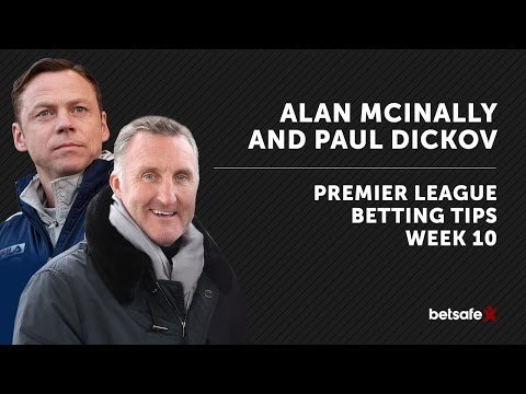 Premier League betting tips week 10 - McInally and Dickov