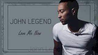 John Legend - Love Me Now Lyrics