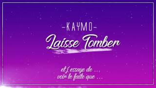 Kaymo - Laisse Tomber (Leg Over Remix Lyrics Video)