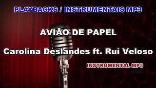 ♬ Playback / Instrumental Mp3 - AVIÃO DE PAPEL - Carolina Deslandes ft. Rui Veloso