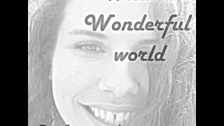 What a Wonderful World - by Annemaaike (acoustic cover)