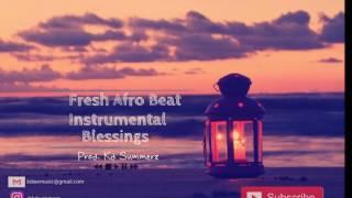 Fresh Naija Afro Beat Instrumental - Blessings | Prod. Kd Summerz