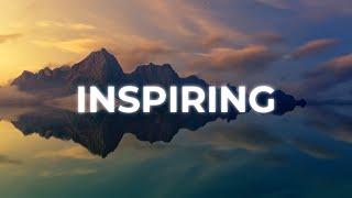 Inspiring & Uplifting Background Music For Videos