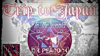 Dr. Peacock - Trip to Japan (the world) Beckumer edit