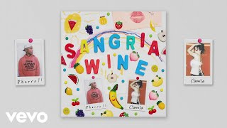 Pharrell Williams x Camila Cabello - Sangria Wine (Official Audio)