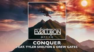 Ev0lution - Conquer ft. Tyler Shelton (Traitors) & Drew Gates