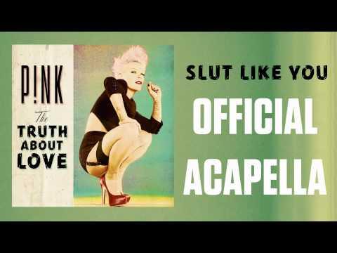 pnk-slut-like-you-official-acapella-wa-kin