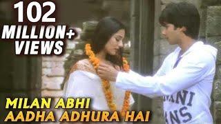 Milan Abhi Aadha Adhura Hai - Vivah - Shahid Kapoor, Amrita Rao - Bollywood Romantic Songs width=